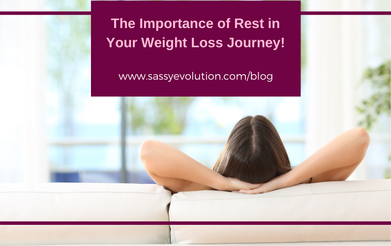 The Importance of Rest in Your Weight Loss Journey!