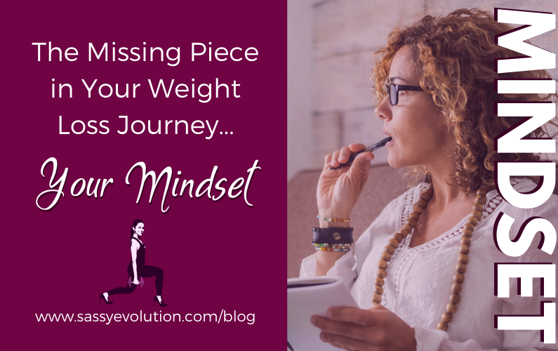 The Missing Piece in Your Weight Loss Journey — YOUR MINDSET!