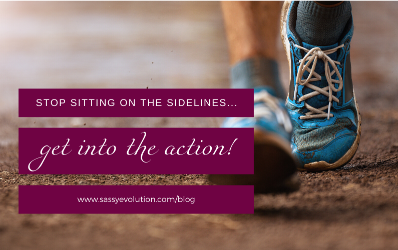 Stop sitting on the sidelines and get into the action!