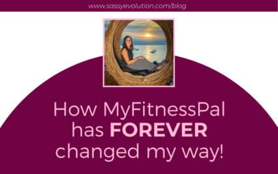 How MyFitnessPal has FOREVER changed my way!