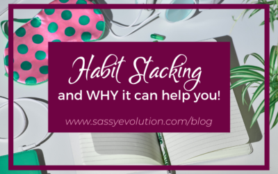Habit Stacking and WHY it can help you!